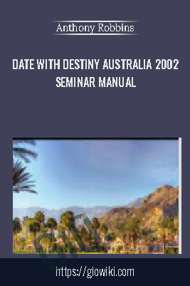 Date with Destiny Australia 2002 Seminar Manual – Anthony Robbins