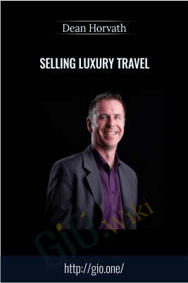 Selling Luxury Travel – Dean Horvath