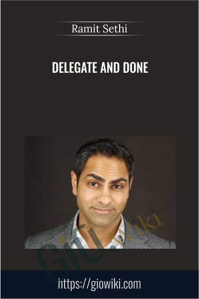 Delegate and Done - Ramit Sethi