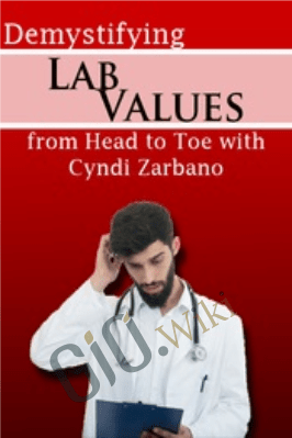 Demystifying Lab Values from Head to Toe with Cyndi Zarbano - Cyndi Zarbano