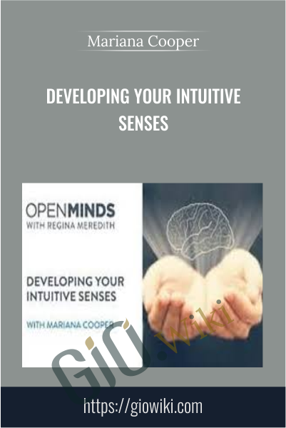 Developing your Intuitive Senses - Mariana Cooper