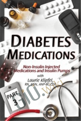 Diabetes Medications Part 3: Non-Insulin Injected Medications and Insulin Pumps - Laurie Klipfel