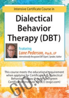 Dialectical Behavior Therapy (DBT): Intensive Certificate Course - Lane Pederson
