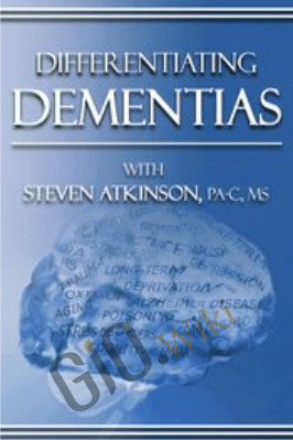 Differentiating Dementias - Steven Atkinson