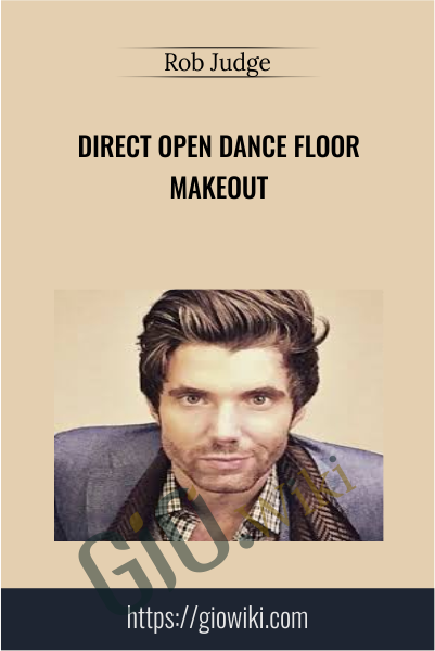 Direct Open Dance Floor Makeout - Rob Judge