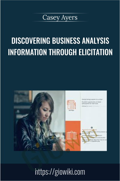 Discovering Business Analysis Information Through Elicitation - Casey Ayers