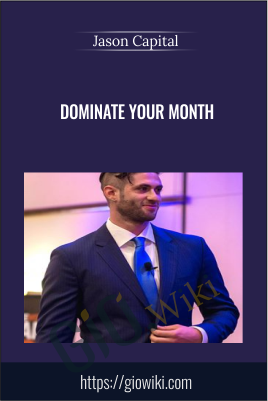 Dominate Your Month - Jason Capital