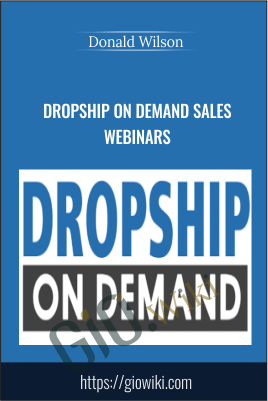 Dropship on Demand Sales Webinars - Donald Wilson
