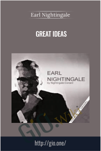 Great Ideas – Earl Nightingale