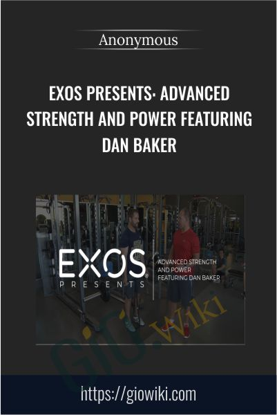 EXOS Presents: Advanced Strength and Power Featuring Dan Baker