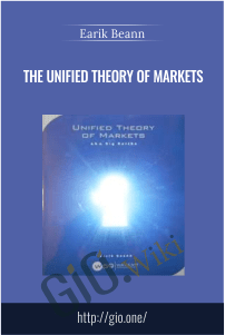 The Unified Theory of Markets - Earik Beann