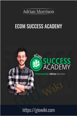 Ecom Success Academy 2017 – Adrian Morrison