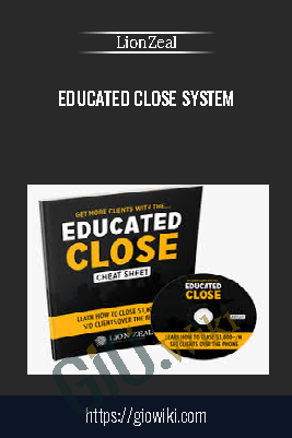 Educated Close System – LionZeal