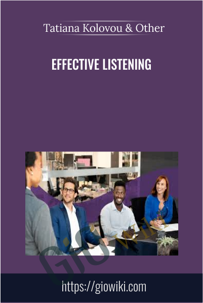 Effective Listening - Tatiana Kolovou & Brenda Bailey-Hughes