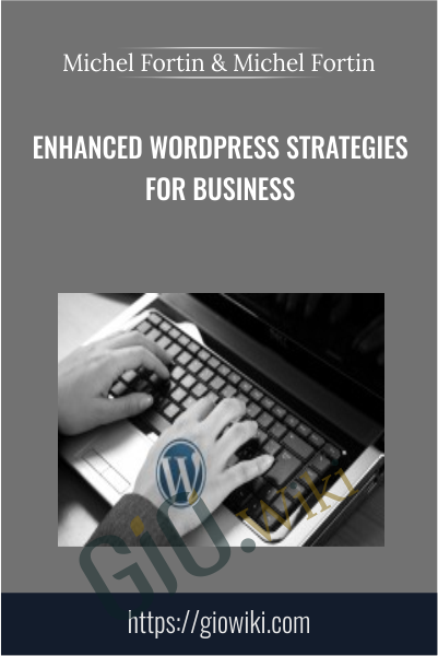 Enhanced WordPress Strategies For Business - Michel Fortin & Michel Fortin