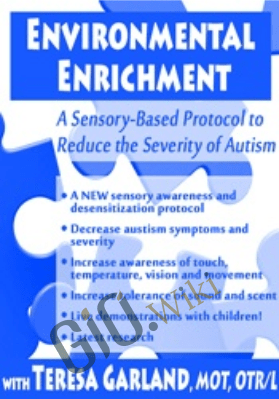 Environmental Enrichment: A Sensory-Based Protocol to Reduce the Severity of Autism - Teresa Garland