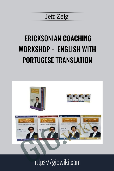 Ericksonian Coaching Workshop English with Portugese Translation - Jeff Zeig