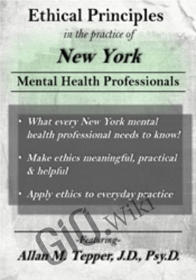 Ethical Principles in the Practice of New York Mental Health Professionals - Allan M. Tepper