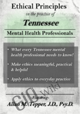 Ethical Principles in the Practice of Tennessee Mental Health Professionals - Allan M. Tepper