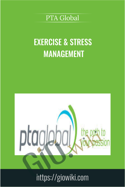 Exercise & Stress Management - PTA Global