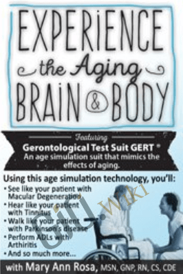Experience the Aging Brain & Body - Mary Ann Rosa