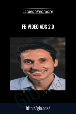 FB Video Ads 2.0 – James Wedmore