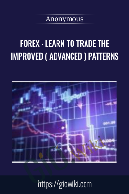 FOREX : Learn To Trade the Improved ( Advanced ) Patterns