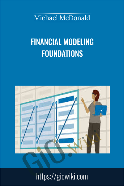 Financial Modeling Foundations - Michael McDonald