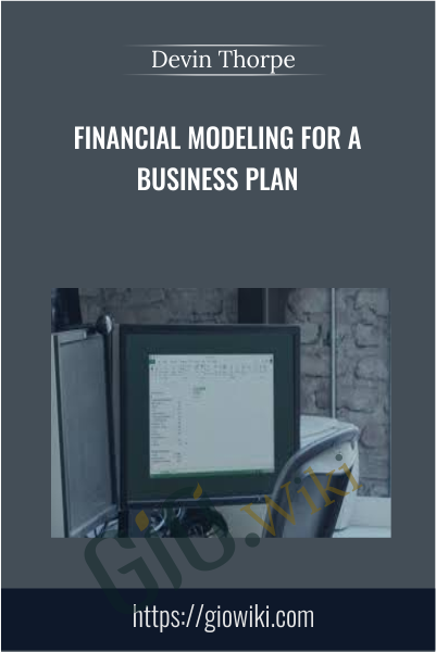 Financial Modeling for a Business Plan - Devin Thorpe