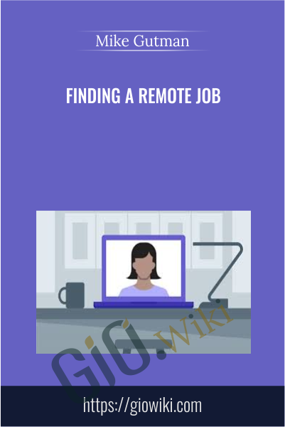 Finding a Remote Job - Mike Gutman