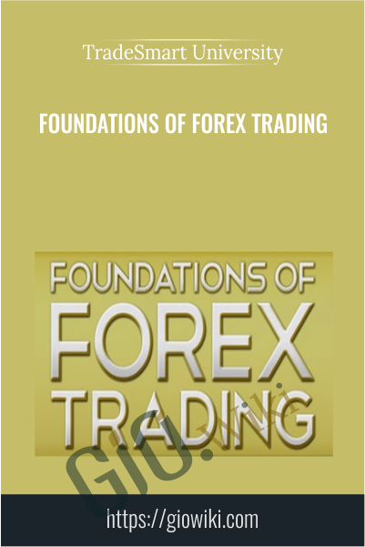 Foundations Of Forex Trading - TradeSmart University