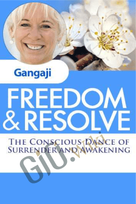 Freedom and Resolve - Gangaji