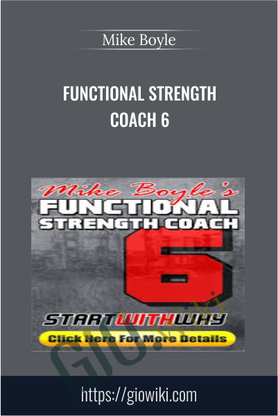Functional Strength Coach 6 - Mike Boyle