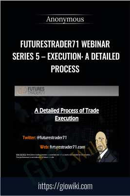 FuturesTrader71 WEBINAR Series 5 – EXECUTION: A DETAILED PROCESS