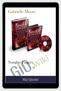 Naughty Fingers – Gabrielle Moore