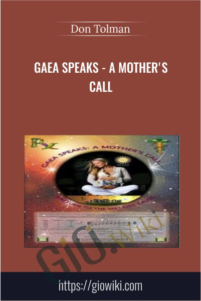 Gaea Speaks - A Mother's Call - Don Tolman