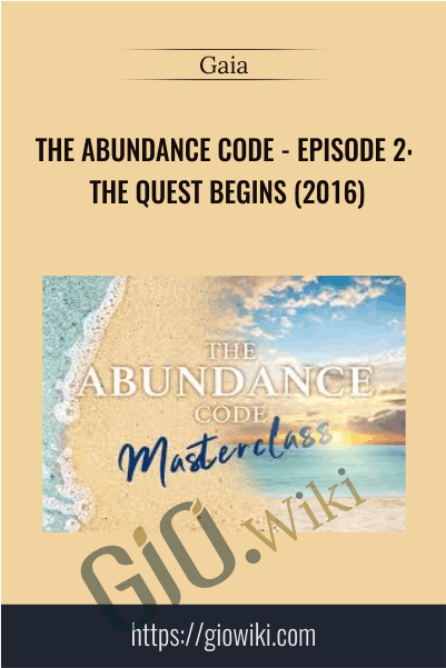 The Abundance Code - Episode 2: The Quest Begins (2016) - Gaia