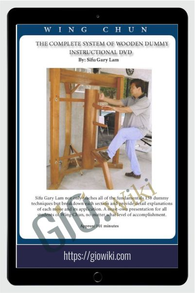 Complete Wing Chun Wooden Dummy - Gary Lam