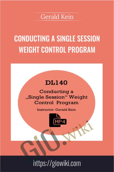 Conducting a Single Session Weight Control Program - Gerald Kein