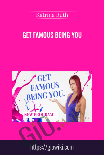 Get Famous Being You - Katrina Ruth