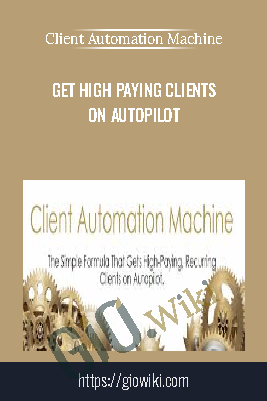 Get High Paying Clients On Autopilot - Client Automation Machine