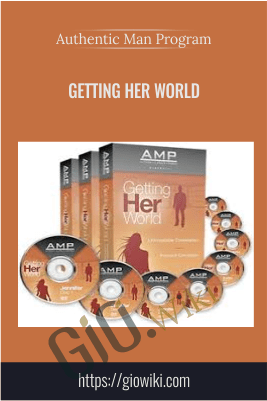 Getting Her World – Authentic Man Program