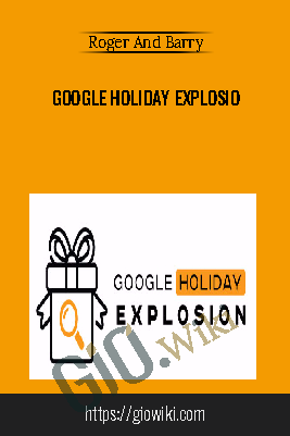 Google Holiday Explosion – Roger and Barry