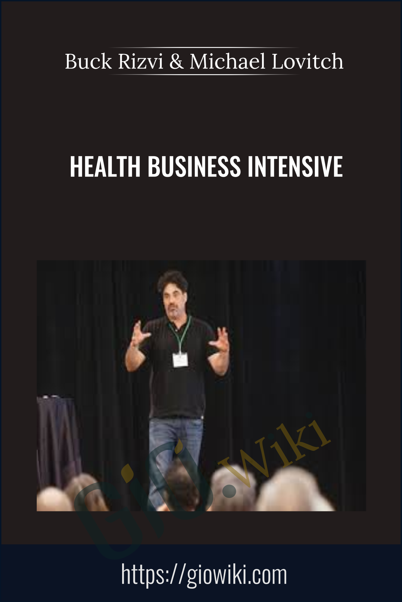 Health Business Intensive - Buck Rizvi & Michael Lovitch
