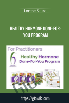 Healthy Hormone Done-For-You Program - Lorene Sauro