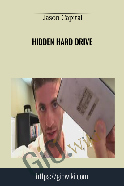 Hidden Hard Drive - Jason Capital