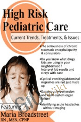 High Risk Pediatric Care: Current Trends, Treatments & Issues - Maria Broadstreet