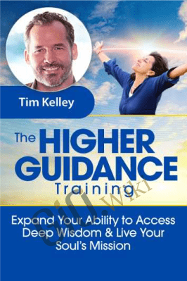 Higher Guidance Training - Tim Kelley