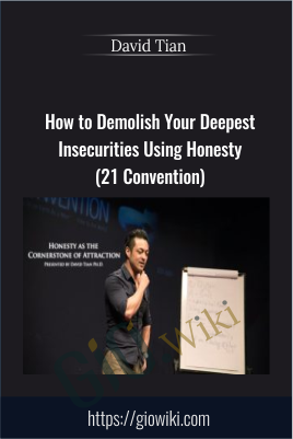 How to Demolish Your Deepest Insecurities Using Honesty (21 Convention) - David Tian