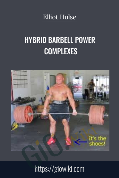 Hybrid Barbell Power Complexes - Elliott Hulse